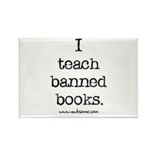 """I teach banned books."" Rectangle Magnet"
