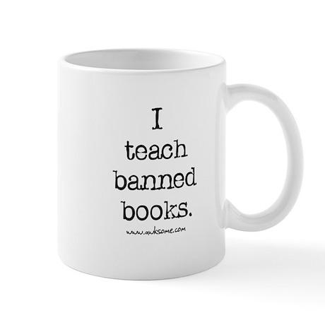 """I teach banned books."" Mug"