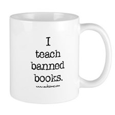 """I teach banned books."" Mug"