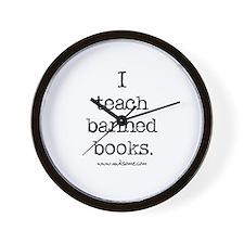 """I teach banned books."" Wall Clock"
