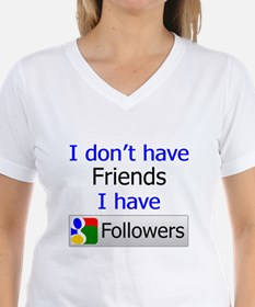 I don't have Friends I have.. Shirt