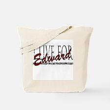 I live for Edward Tote Bag