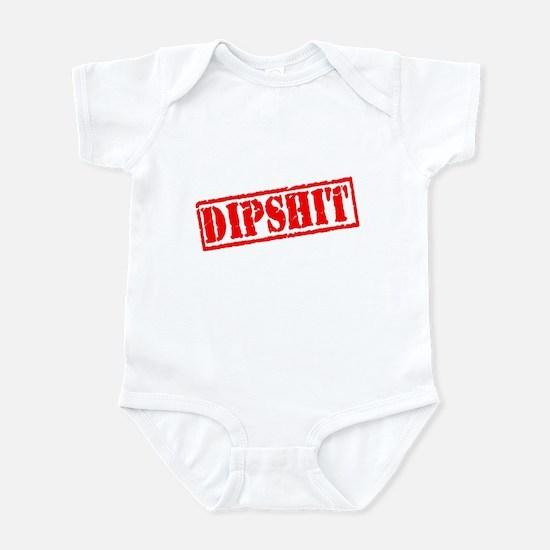 Dipshit Infant Bodysuit