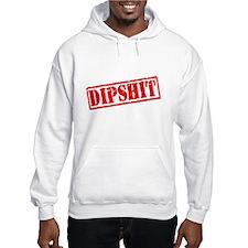 Dipshit Hoodie