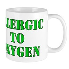 Allergic to Oxygen Mug