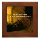 Fool Angry Wise Understand Framed Tile