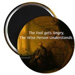 Fool Angry Wise Understand Magnet