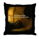 Fool Angry Wise Understand Throw Pillow