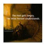 Fool Angry Wise Understand Tile Coaster