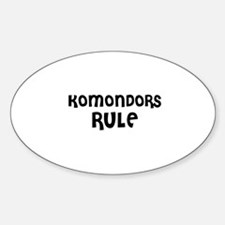KOMONDORS RULE Oval Decal