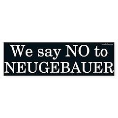 No to Randy Neugebauer bumper sticker