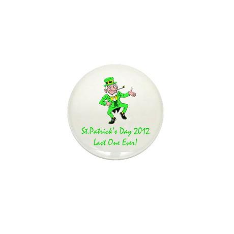 St Patrick's Day 2012 Last One Ever! Mini Button (