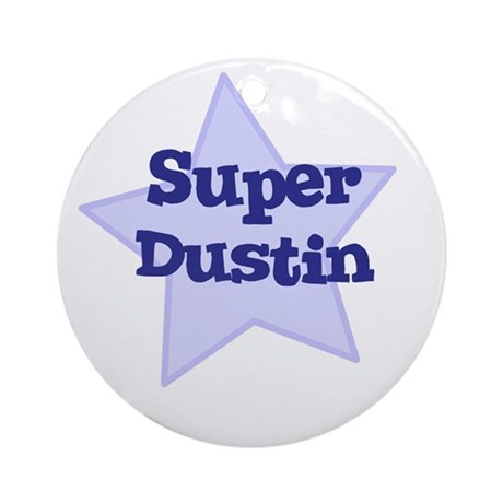 Super Dustin Ornament (Round)