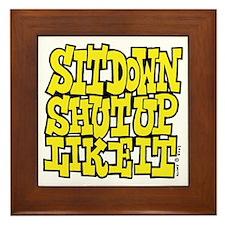 Sit Down Shut Up Like It Framed Tile