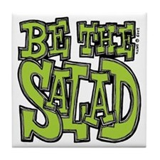 Be the Salad Tile Coaster