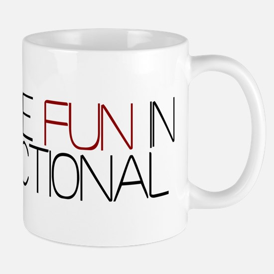 Fun in Dysfunctional Mug