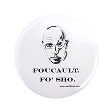 """Foucault, Fo' sho"" 3.5"" Button"