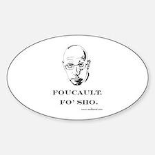 """Foucault, Fo' sho"" Oval Decal"