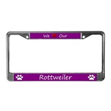 Purple We Love Our Rottweiler License Plate Frame