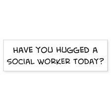 Hugged a Social Worker Bumper Bumper Sticker