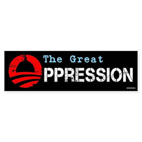 The Great Oppression Sticker (Bumper)