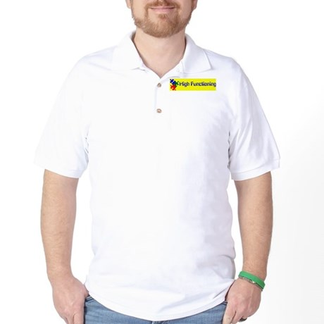 High Functioning Autistic Golf Shirt