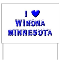 I Love Winona Winter Yard Sign