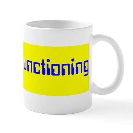 High Functioning Autistic Mug