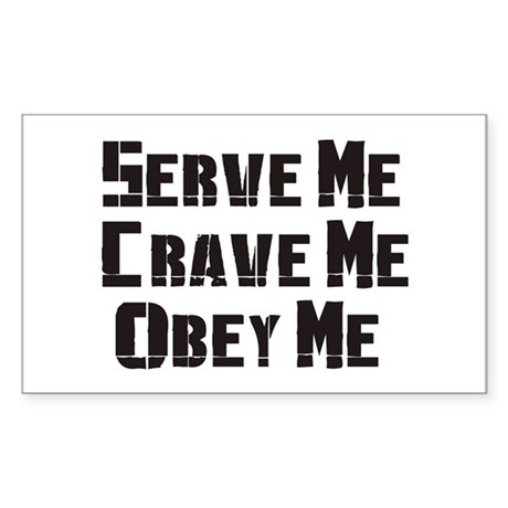 Serve me Crave me Obey Me Rectangle Sticker
