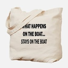 WHAT HAPPENS ON THE BOAT... - Tote Bag