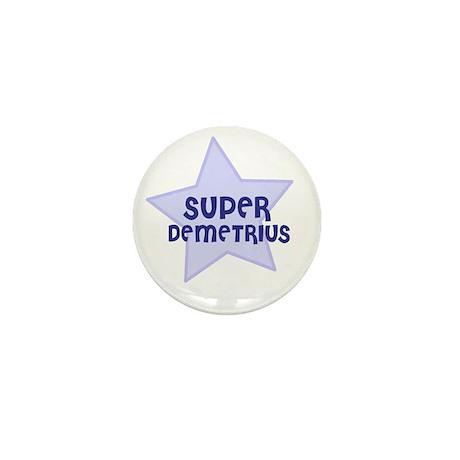 Super Demetrius Mini Button