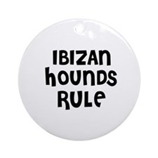 IBIZAN HOUNDS  RULE Ornament (Round)