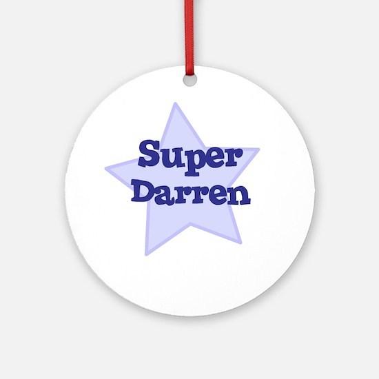 Super Darren Ornament (Round)