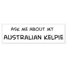 Ask me: Australian Kelpie Bumper Bumper Sticker