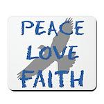 Peace Love Faith Mousepad