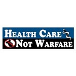Health Care Not Warfare Bumper Sticker