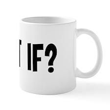 What If? Mug