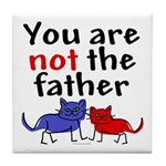Not father (cats) Tile Coaster