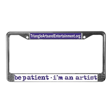 be patient i'm an artist License Plate Frame