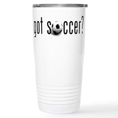 got soccer? Stainless Steel Travel Mug