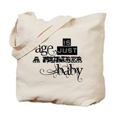 Age is Just a Number Tote Bag