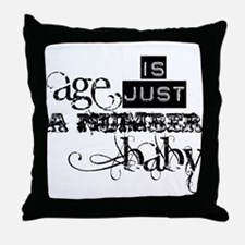 Age is Just a Number Throw Pillow