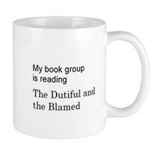 Dutiful and Blamed Mug