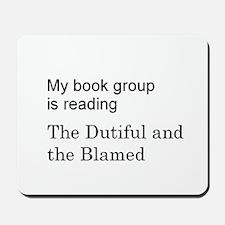 Dutiful and Blamed Mousepad