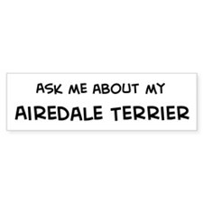 Ask me: Airedale Terrier Bumper Bumper Sticker
