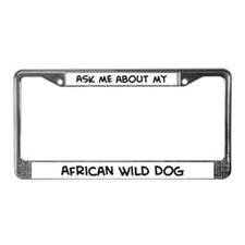 Ask me: African Wild Dog  License Plate Frame