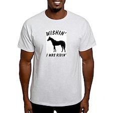 Wishin' I Was Ridin' Ash Grey T-Shirt
