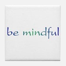 Be Mindful Tile Coaster