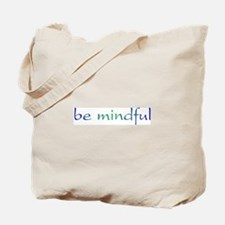 Be Mindful Tote Bag