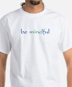 Be Mindful Shirt